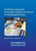 jacket Image for Exploring Japanese University English Teachers' Professional Identity