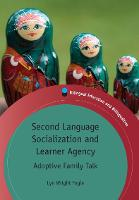 jacket Image for Second Language Socialization and Learner Agency