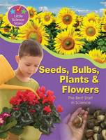 Jacket image for Little Science Stars: Seeds, Bulbs, Plants & Flowers