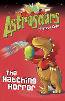 Jacket image for Astrosaurs 2: The Hatching Horror