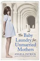 Jacket image for The Baby Laundry for Unmarried Mothers