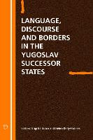 jacket Image for Language Discourse and Borders in the Yugoslav Successor States