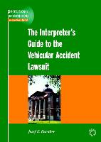 jacket Image for The Interpreter's Guide to the Vehicular Accident Lawsuit