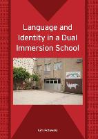 jacket Image for Language and Identity in a Dual Immersion School