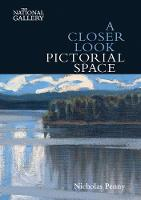 """""""A Closer Look: Pictorial Space"""" by Nicholas Penny"""