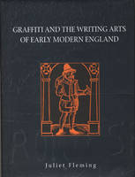 Jacket Image For Graffiti and the Writing Arts of Early Modern England