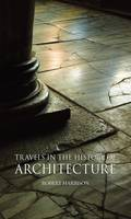 Jacket Image For Travels in the History of Architecture