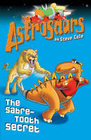 Jacket image for Astrosaurs 18: The Sabre-tooth Secret