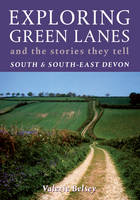 Jacket image for Exploring Green Lanes and the Stories They Tell - South and South-East Devon