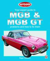 Jacket image for MGB and MGB GT - Your Expert Guide to Problems and How to Fix Them
