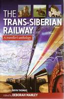 Jacket image for The Trans-Siberian Railway: A Traveller's Anthology