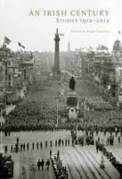 An Irish Century: Studies 1912-2012 Jacket Image