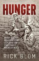 Jacket Image For: Hunger How food shaped the course of the First World War