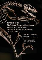 """Osteology of Deinonychus antirrhopus, an Unusual Theropod from the Lower Cretaceous of Montana"" by John H.              Ostrom"