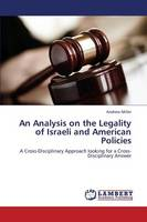 Jacket image for An Analysis on the Legality of Israeli and American Policies
