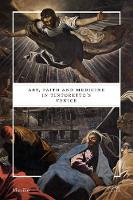 Jacket image for Art, Faith and Medicine in Tintoretto's Venice