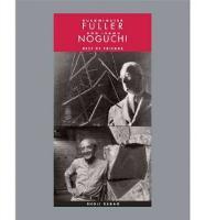 """Buckminster Fuller and Isamu Noguchi - Best of Friends"" by Shoji Sadao"