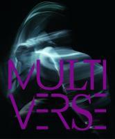 """Multiverse - Art, Dance, Design, Technology: The Emergent Creation"" by Anna Yudina"