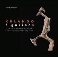 """Kulango Figurines - Wild and Mysterious Spirits"" by Alain-Michel Boyer"