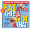 Jacket Image For Eat This, Not That! For Kids