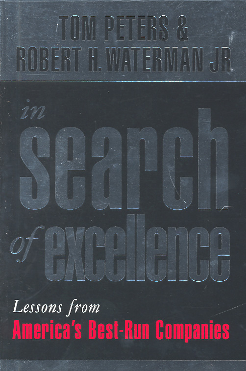 a review of the book in search of excellence by tom peters and robert h waterman jr In search of excellence is a book on research using 7s (strategy & structure (hardware), style, systems, staff, skills, and shared values (software)) framework of mckinsey as the authors were working with mckinsey.