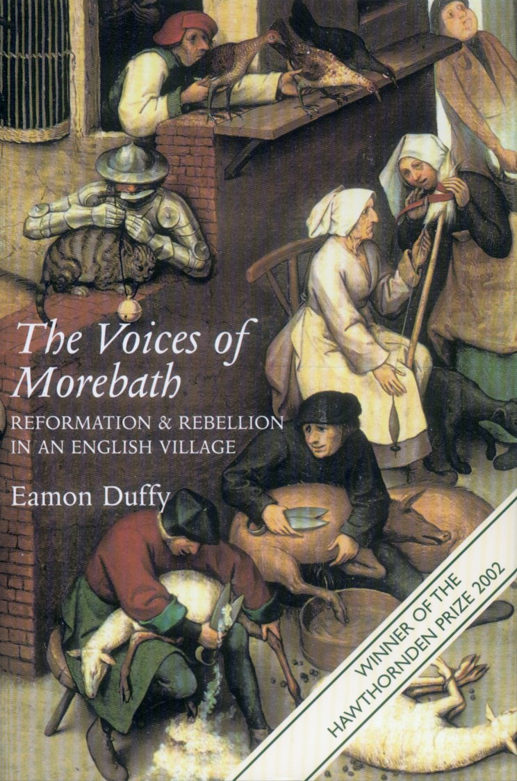 voices of morebath [4] eamon duffy, the voices of morebath: reformation and rebellion in an  english village (new haven and london: yale university press,.