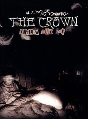 Crown: 14 Years of No Tomorrow (Retail / Rental)