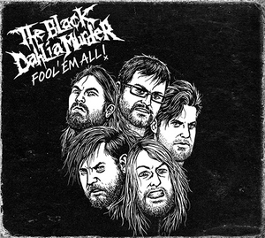 The Black Dahlia Murder: Fool 'Em All (2013) (Retail / Rental)