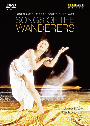 Cloud Gate Dance Theatre of Taiwan: Songs of the Wanderers (1999) (NTSC Version) (Retail / Rental)