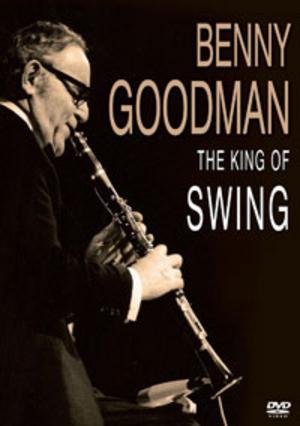 Benny Goodman: The King of Swing (NTSC Version) (Retail / Rental)