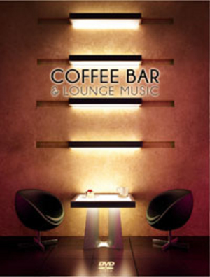 Coffee Bar and Lounge Music (2012) (Retail / Rental)