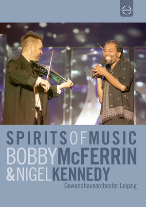 Bobby McFerrin and Nigel Kennedy: Spirits of Music (2002) (NTSC Version) (Retail / Rental)