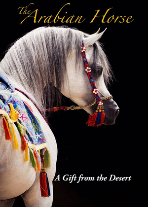 The Arabian Horse: A Gift from the Desert (Retail / Rental)