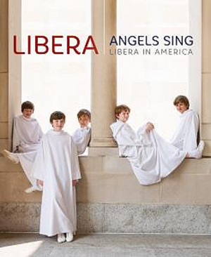 Libera: Angels Sing - Libera in America (2014) (NTSC Version) (Retail Only)