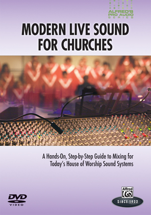 Alfred's Pro Audio: Modern Live Sound for Churches (Retail Only)