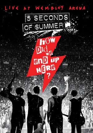 5 Seconds of Summer: How Did We End Up Here?/Live at Wembley (2015) (Blu-ray) (Retail / Rental)