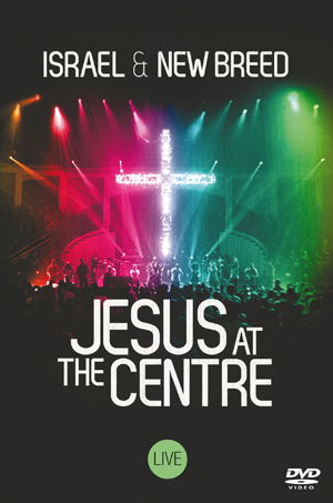 Israel and New Breed: Jesus at the Centre (Retail Only)