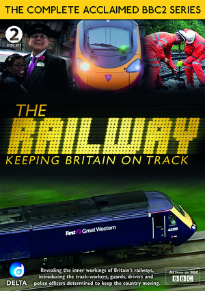 The Railway: Keeping Britain On Track (Deleted)