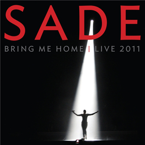 Sade: Bring Me Home - Live 2011 (2011) (Blu-ray) (Retail / Rental)