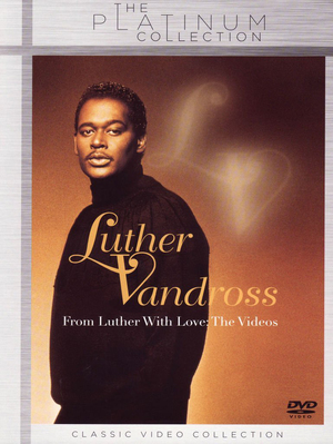 Luther Vandross: From Luther With Love - The Videos (2004) (Retail / Rental)