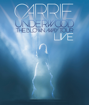Carrie Underwood: The Blown Away Tour - Live (2013) (Retail / Rental)