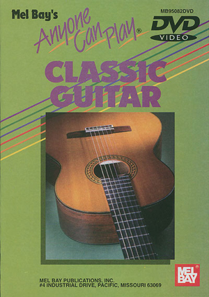 Anyone Can Play Classic Guitar (2005) (Deleted)