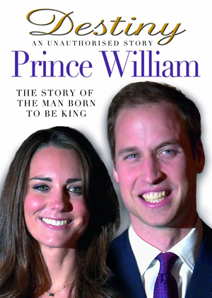 Prince William: Destiny - An Unauthorised Story (2011) (Retail Only)