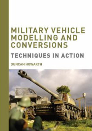 Military Vehicle Modelling and Conversions - Techniques in Action (2008) (Retail Only)