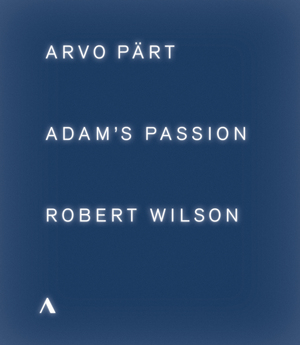 Adam's Passion: Arvo Pärt/Robert Wilson (2015) (Blu-ray) (Retail / Rental)