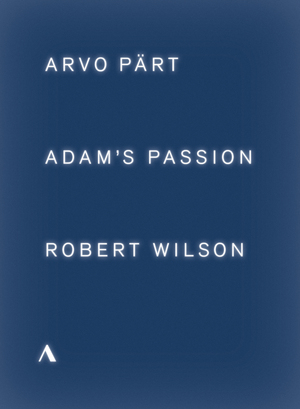 Adam's Passion: Arvo Pärt/Robert Wilson (2015) (NTSC Version) (Retail / Rental)