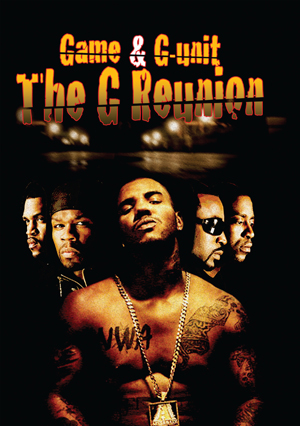The G Reunion - Game and G-Unit (2011) (Deleted)