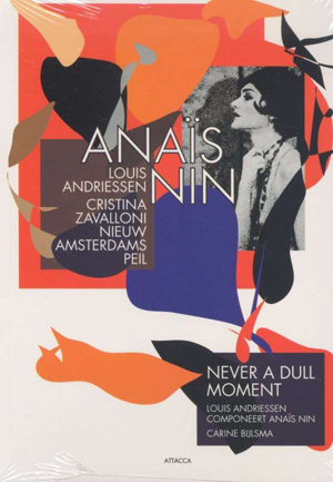 Anaïs Nin/Never a dull moment: Nieuw Amsterdams Peil (2011) (Deleted)
