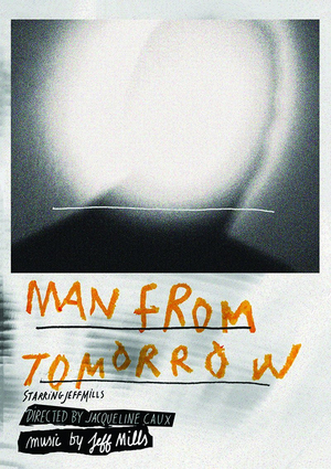 Jeff Mills: Man from Tomorrow (2014) (Retail / Rental)
