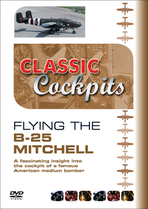 Classic Cockpits: Flying the B25 Mitchell (2009) (Retail / Rental)